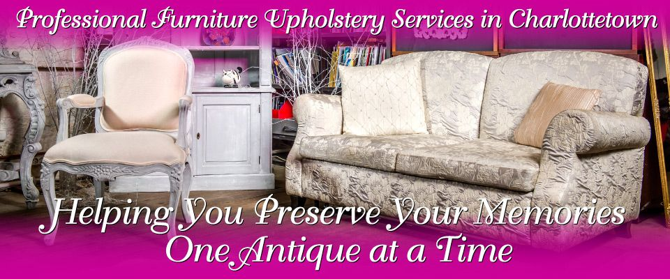 Professional Furniture Upholstery Services in Charlottetown | upholstered furniture